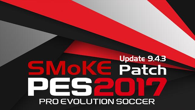 Update Patch PES 2017 dari SMoKE Patch 9.4.3 + FIX