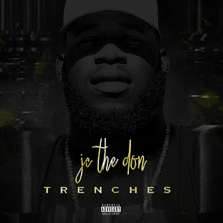 New Music: JC The Don - Trenches