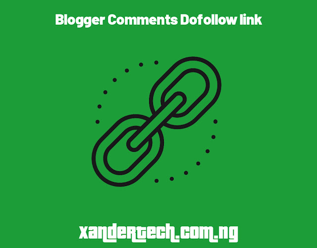 How To Make Blogger Comment Dofollow Links