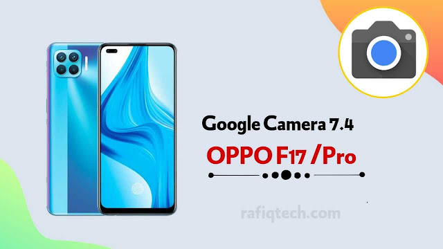 تحميل 7.4 Google Camera لـ Oppo F17 Pro و Oppo F17