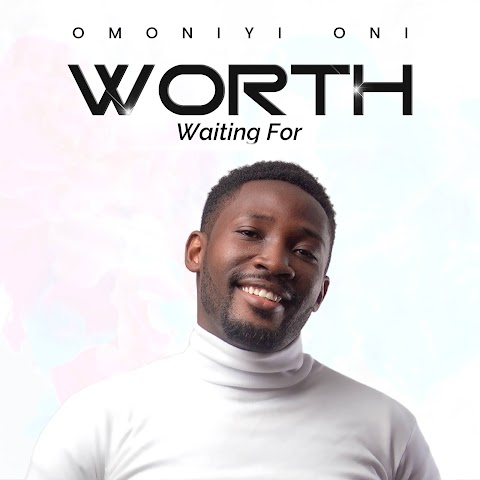(Album) Worth Waiting For - Omoniyi Oni