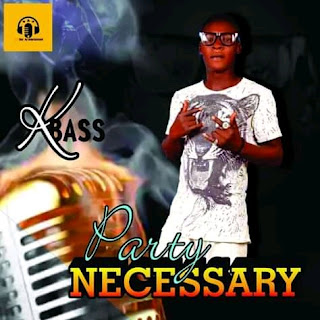 [Music] K-bass Party Necessary
