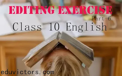 English Grammar - Editing Exercise (Part - 6) (#editningexercises)(#class10English)(#eduvictors)(#class9English)
