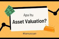 Apa Itu Asset Valuation?