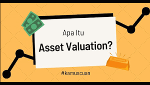 Apa Itu Asset Valuation?