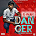 New Music: X-plus - Danger