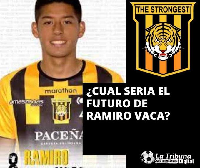 ¿CUAL SERÁ EL FUTURO DE RAMIRO VACA?