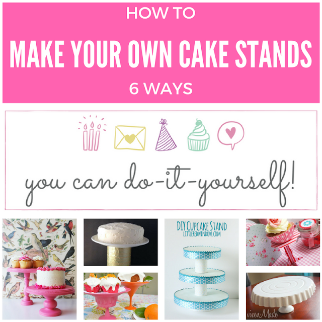 How to make your own cake stands, DIY series