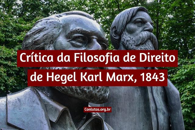 Crítica da Filosofia de Direito de Hegel Karl Marx, 1843