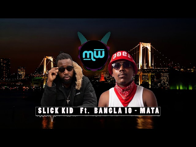 Slick Kid Feat. Bangla 10 - Mata