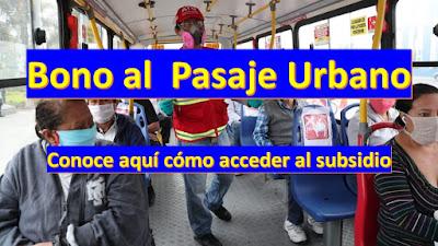 BONO al PASAJE urbano Conoce cómo acceder al subsidio económico otorgado por el Ministerio de Transportes