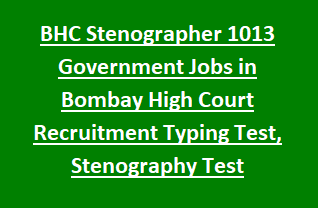 BHC Stenographer 1013 Government Jobs in Bombay High Court Recruitment Typing Test, Stenography Test Notification 2018