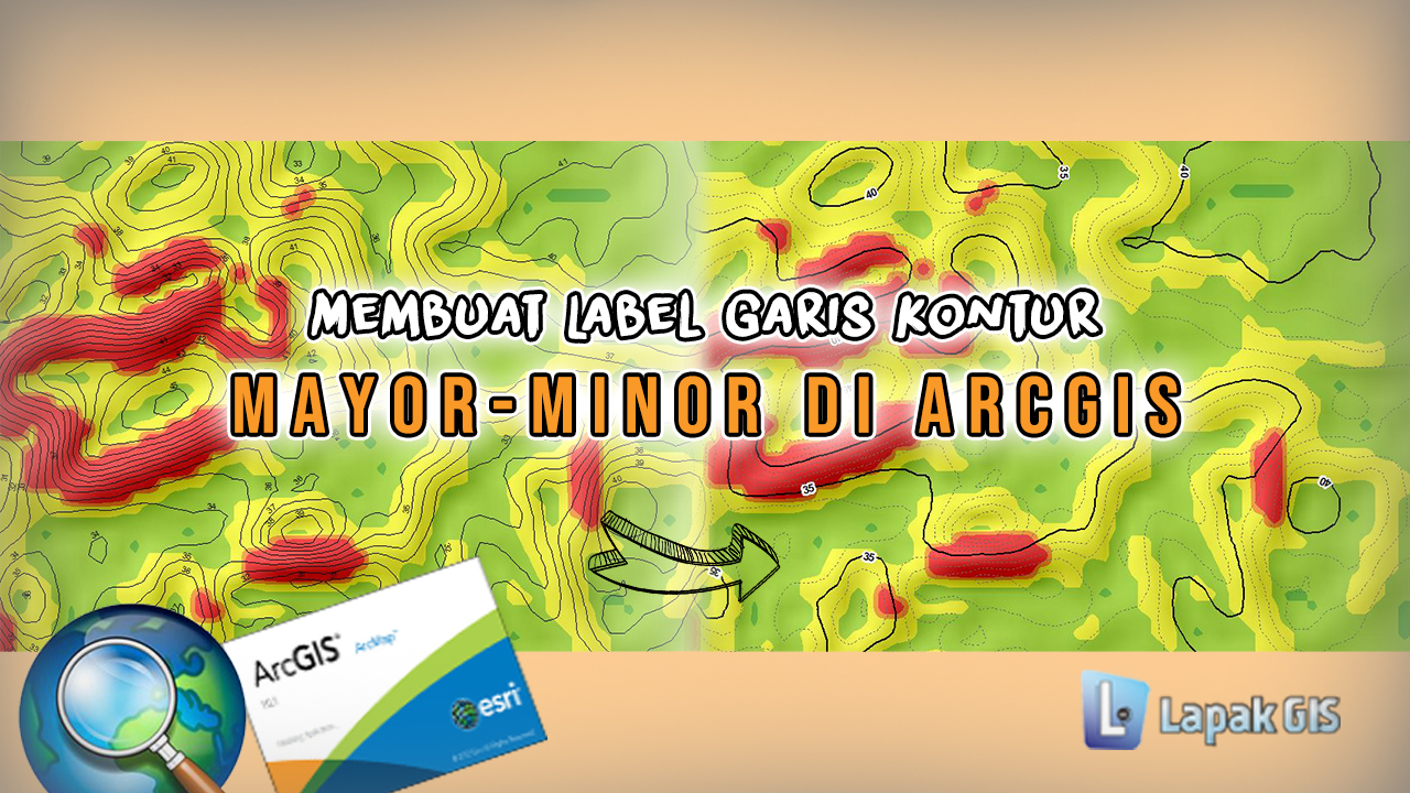 Cara Membuat Label Garis Kontur Mayor-Minor pada Arcgis