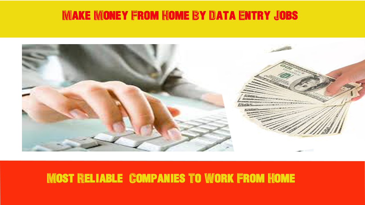 10 Legitimate Companies For Data Entry From Home Without Any ...