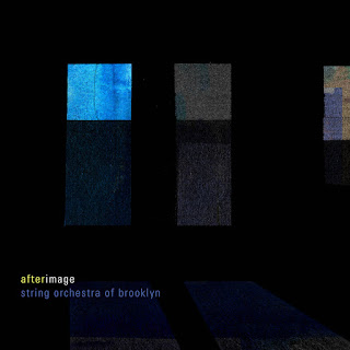 afterimage Christopher Cerrone, Jacob Cooper; String Orchestra of Brooklyn, Eli Spindel; Furious Artisans