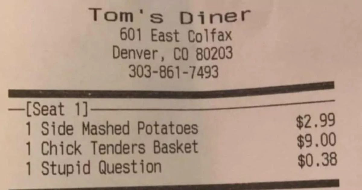 Restaurant In Denver Charges Customers Extra For Asking 'Stupid Questions'