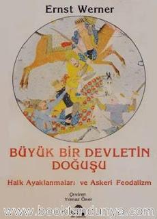 Ernst Werner - Büyük Bir Devletin Doğuşu - Osmanlılar (1300-1481) Halk Ayaklanmaları ve Askeri Feodalizm 2. Cilt