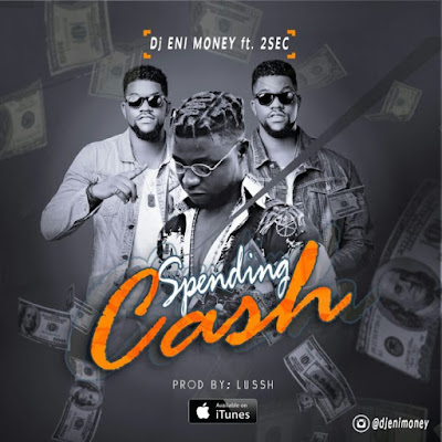 "PHOTO: DJ Enimoney- ""Spending Cash"" Ft. 2Sec"