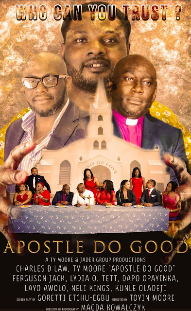 Mofe Duncan, Toyin Moore, Dapo Opayinka star in new TV series ?Apostle Do Good? ? set to show on BENTV Sky 238 from Tuesday 2nd January 2018 at 10pm