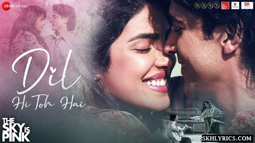 Dil Hi Toh Hai Lyrics With English Meaning - Arijit Singh   The Sky Pink