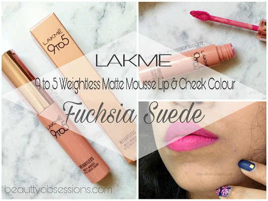 Beauty Obsessions: Lakme 9 to 5 Weightless Matte Mousse Lip and Cheek Colour  ' FUCHSIA SUEDE ' - Review & Swatches