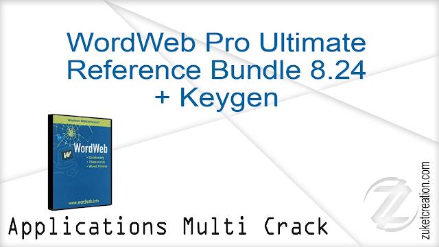 WordWeb Pro Ultimate Reference Bundle 8.24 + Keygen   |   727 MB