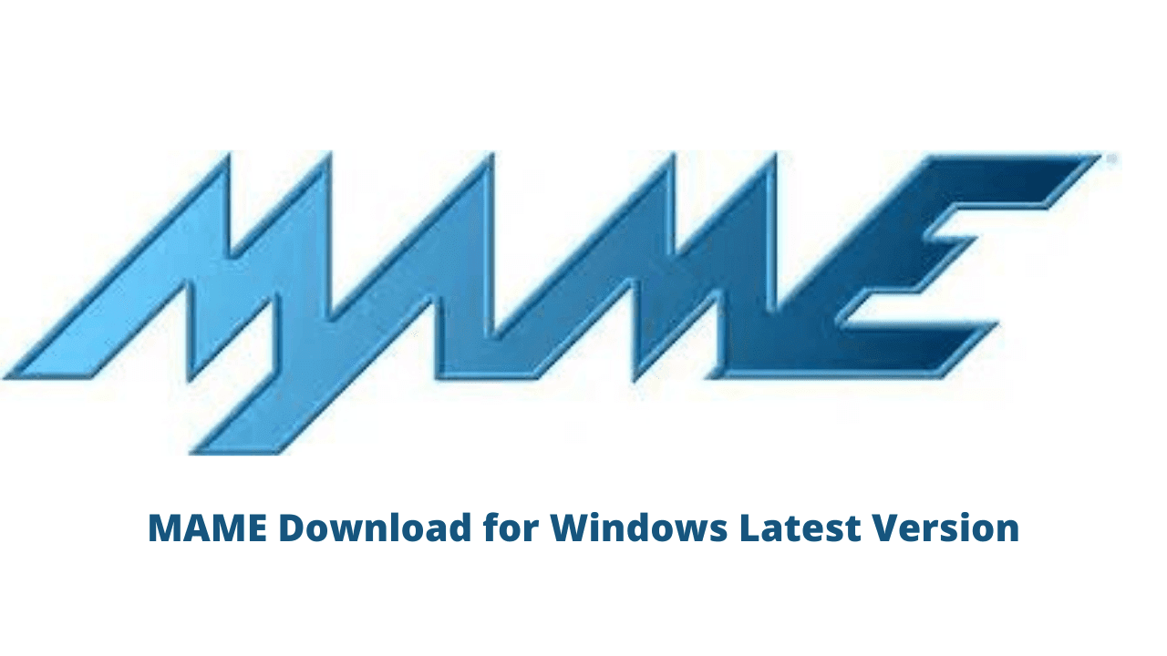 MAME Download for Windows Latest Version