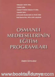 Ömer Özyılmaz - Osmanlı Medreselerinin Eğitim Programları