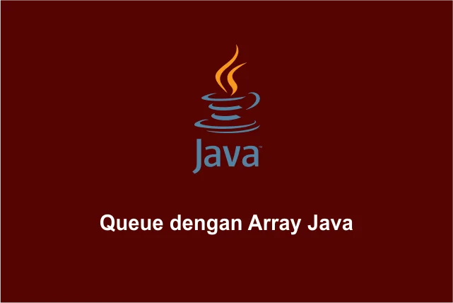 Queue dengan Array Java