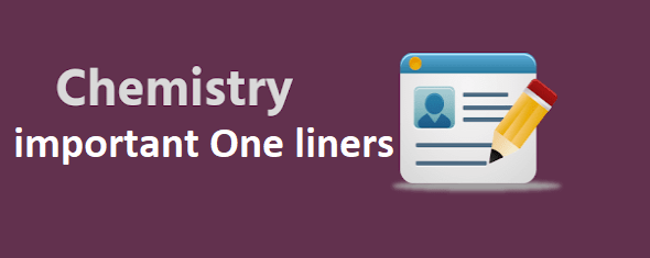 Chemistry Important One liner Questions and Answers - Competitive Exams