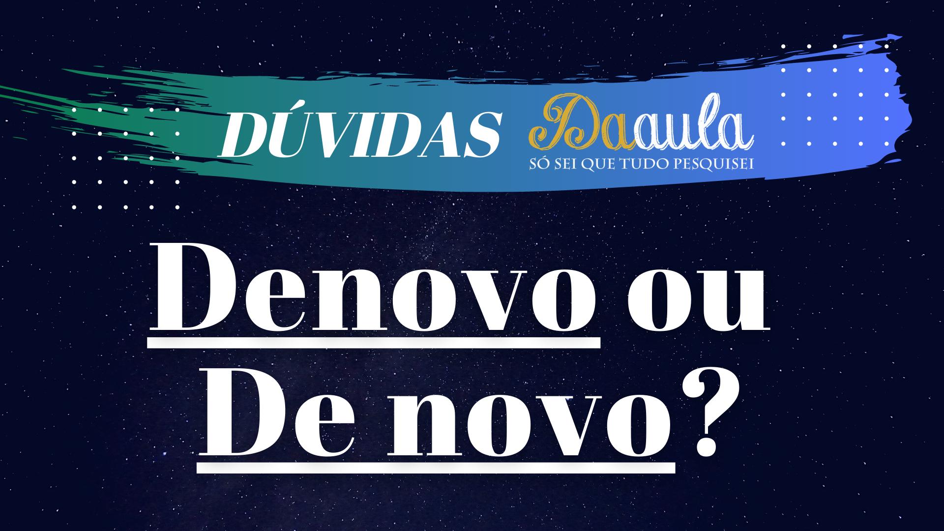 Qual a forma correta: De novo ou Denovo?
