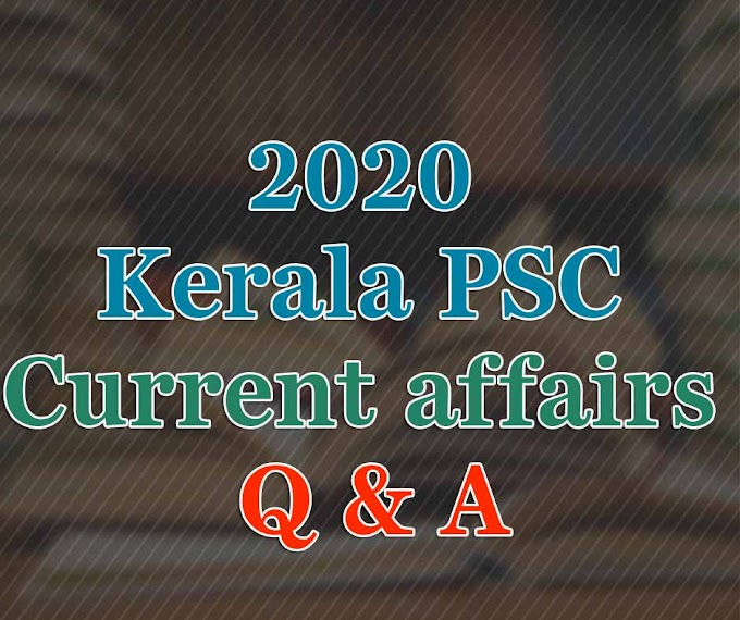 Kerala PSC Current affairs Q & Answers