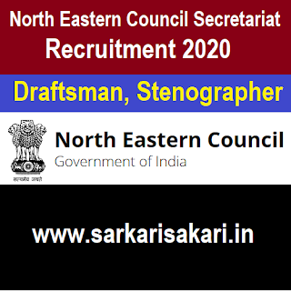 North Eastern Council Secretariat Recruitment 2020 - Draftsman/ Stenographer (18 Posts)