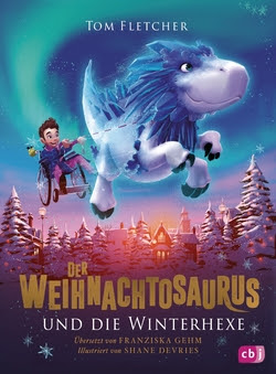 Bücherblog. Rezension. Buchcover. Der Weihnachtosaurus und die Winterhexe (Band 2) von Tom Fletcher. Fantasy. Kinderbuch. cbj.