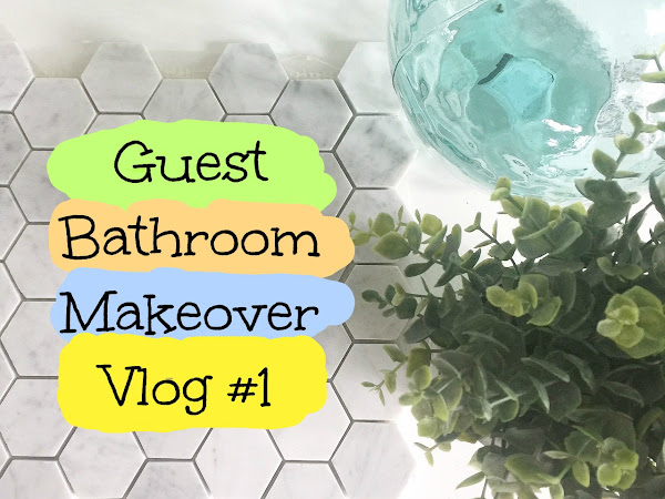 A Guest Bathroom Update: Behind the Scenes Vlog # 1
