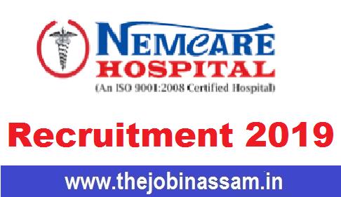 Nemcare Hospital, Guwahati Recruitment 2019