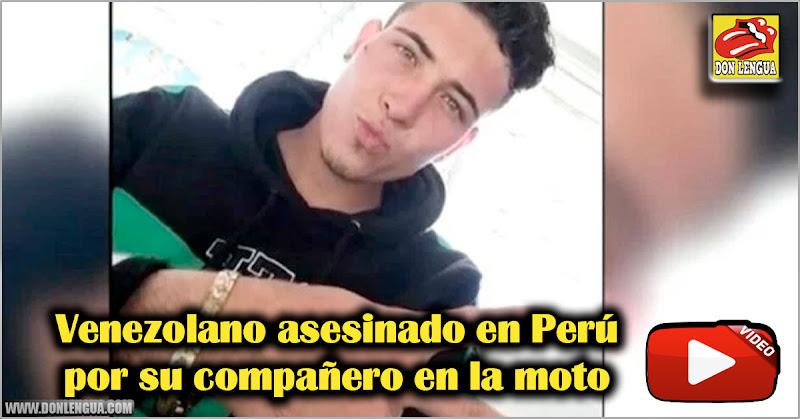 Venezolano asesinado en Perú por su compañero en la moto