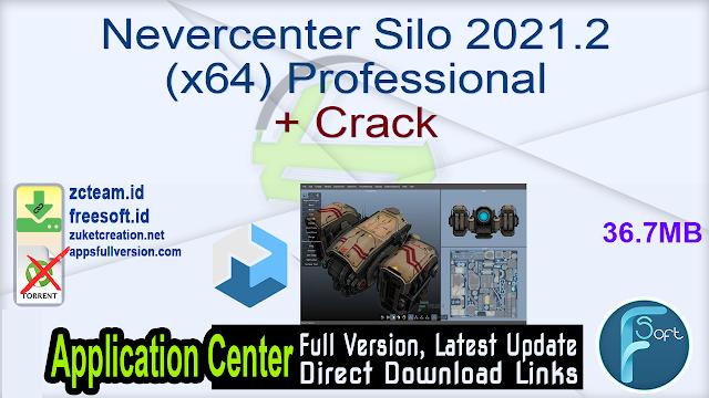 Nevercenter Silo 2021.2 (x64) Professional + Crack_ ZcTeam.id