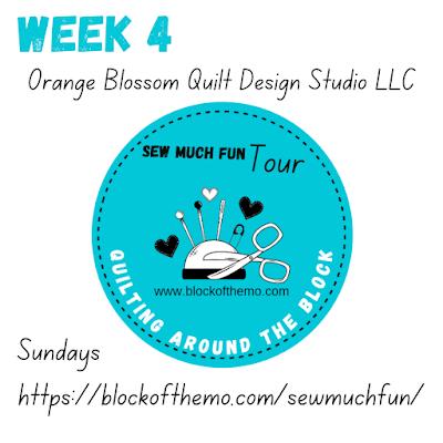 week 4 Sew Much Fun Tour Orange Blossom Quilt Design Studio