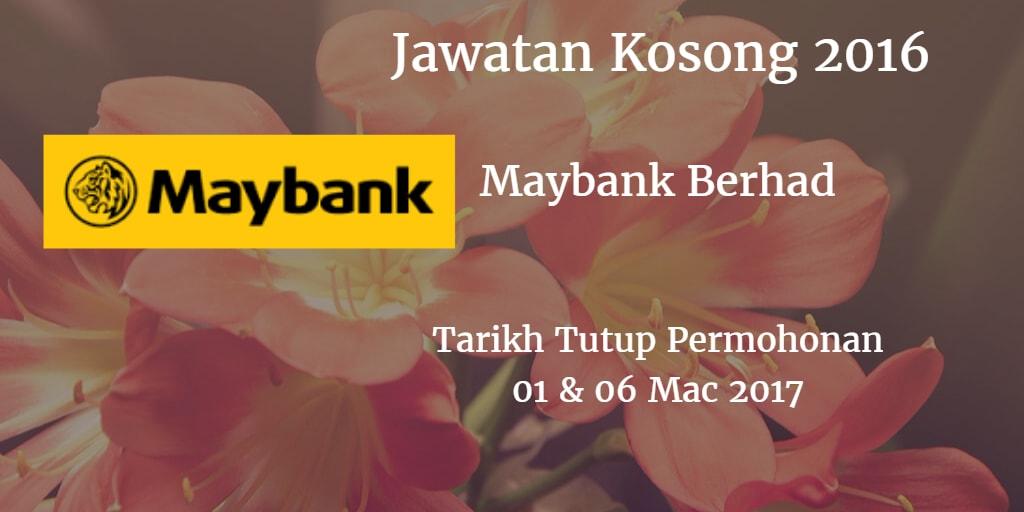 Jawatan Kosong Maybank Berhad 01 & 06 Mac 2017