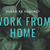 WORK FROM HOME ; SUSAH KE SENANG?