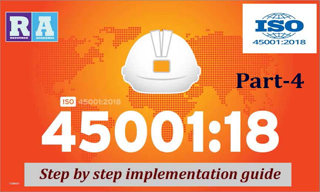 ISO 45001:2018 - Occupational Health and Safety Management Systems: Step by step implementation guide Part-04