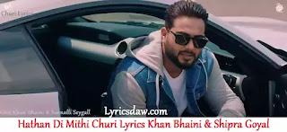 Hathan Di Mithi Churi Lyrics | Khan Bhaini | Shipra Goyal | Churi Lyrics