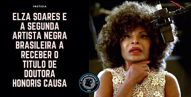 "Elza Soares é a segunda artista negra brasileira a receber o título de ""Doutora Honoris Causa"""