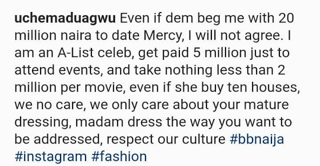 Even if they give me N20M to date Mercy Eke I will never date her- Uche Maduagwu