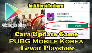 Cara Update PUBG Mobile Korea Ke Versi Terbaru Lewat Playstore