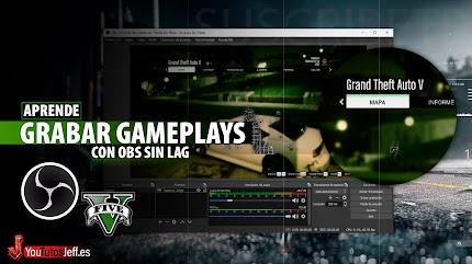 Como Grabar Gameplays con OBS Studio SIN LAG