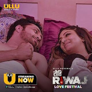 Riti Riwaz-Love Festival Web Series on Ullu
