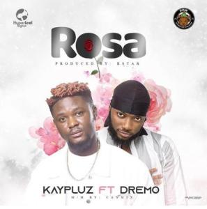 DOWNLOAD MP3: Kaypluz Ft. Dremo – Rosa