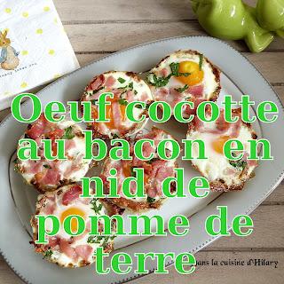 http://danslacuisinedhilary.blogspot.fr/2016/03/oeuf-cocotte-au-bacon-nid-de-pomme-de-terre.html